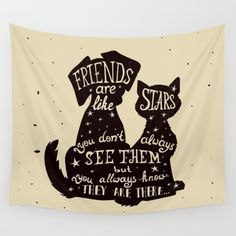 Pets = Real Friends Wall Tapestry Available in three distinct sizes, our Wall Tapestries are made of 100% lightweight polyester with hand-sewn finished edges. Featuring vivid colors and crisp lines, these highly unique and versatile tapestries are durable enough for both indoor and outdoor use. Machine washable for outdoor enthusiasts, with cold water on gentle cycle using mild detergent - tumble dry with low heat.