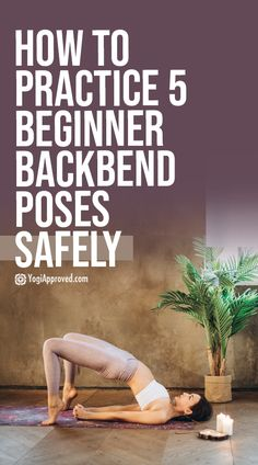 How to Practice 5 Beginner Backbend Yoga Poses Safely | YogiApproved