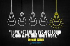 I Have Not Failed, I've Just Found 10,000 Ways That Won't Work -Thomas Edison #monday #motivation #insideglobe