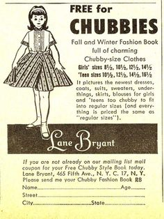 """FREE for CHUBBIES Fall and Winter Fashion book, for girls and teens that can't fit in """"regular sizes."""" Really Lane Bryant?! This wouldn't fly these days LOL"""