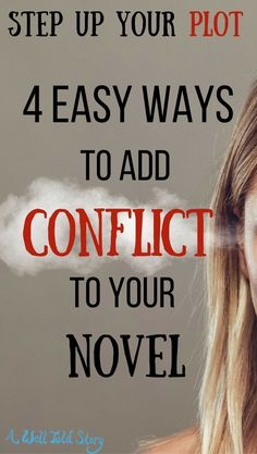 Creating new conflicts for your novel can be hard! Here are four ideas you can fall back on when you want to kick up your plot. #writing #writingtips #novelwriting #plot #awelltoldstory