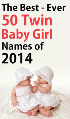 50 Best Twin Baby Girl Names With Meanings: When you're searching twin girl baby names.collection of unique twin baby girl names (with their meanings) that will be both individual and special while not being too unusual – just what you need.
