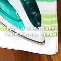 7 Easy Hacks To Keep Your Floors Clean #cleaning #hacks #DIY