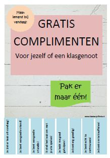 Complimentenposter Free compliments for yourself or a classmate! Best Teacher, School Teacher, Primary School, School Info, Back To School, Teach Like A Champion, Teacher Inspiration, School Posters, Coaching
