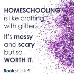 Homeschooling is like crafting with glitter. It& messy and scary but so worth it. Homeschooling Pros And Cons, How To Start Homeschooling, Homeschooling Statistics, School Fun, High School, School Stuff, School Ideas, Home Schooling, Mom Quotes