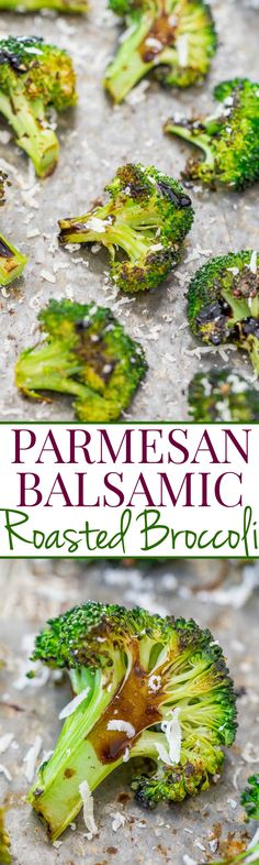 Parmesan Balsamic Roasted Broccoli - Even people who don't like to eat their veggies will LOVE broccoli prepared this way!! Easy, healthy, and full of flavor from the balsamic and Parmesan!!