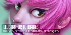25 New Illustrator Tutorials to Learn Design & Illustration Techniques