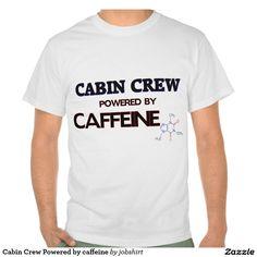 Cabin Crew Powered by caffeine Tshirt
