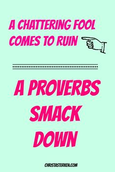 A Chattering Fool Comes To Ruin- A Proverbs Smack Down - Christa Sterken
