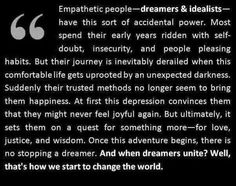 Dreamers & Idealists. I got goosebumps, I'm at the turning point of this journey, myself.