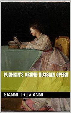 Pushkin's Grand Russian Opera - Kindle edition by Gianni Truvianni. Arts & Photography Kindle eBooks @ Amazon.com.