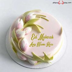 Write name on Tulip Flower Birthday Name Cake with Name And Wishes Images and create free Online And Wishes Images with name online. - Happy Eid Mubarak Wishes  IMAGES, GIF, ANIMATED GIF, WALLPAPER, STICKER FOR WHATSAPP & FACEBOOK
