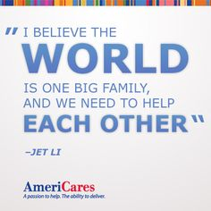 """""""I believe that the world is one big family and we need to help each other."""" -Jet Li #quotes #inspiration #helping #giving #charity #JetLi"""