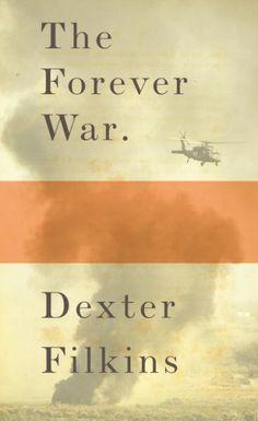 The Forever War, by Dexter Filkins; CURRENT EVENTS & POLITICS -- Elizabeth