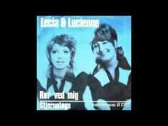"Lecia & Lucienne - ""Rør Ved Mig"" - YouTube"