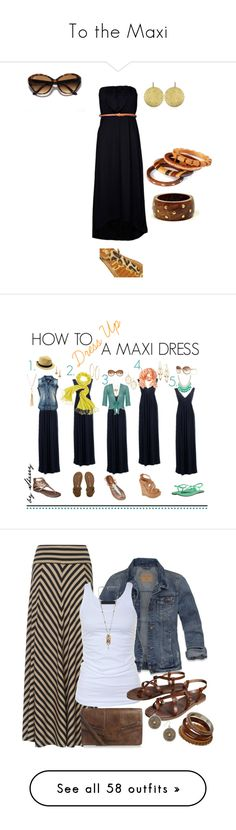 """To the Maxi"" by elackey1 ❤ liked on Polyvore featuring AX Paris, Gorjana, Ray-Ban, Sam Edelman, Circle Of Trust, Banana Republic, Kaliko, Stella & Dot, Brighton and Abercrombie & Fitch"