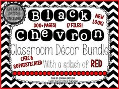 Black Chevron Classroom Decor: Editable Option (With a splash of red) $ Stunning color combo for pre-made classroom labels, posters, displays as well as editable versions!