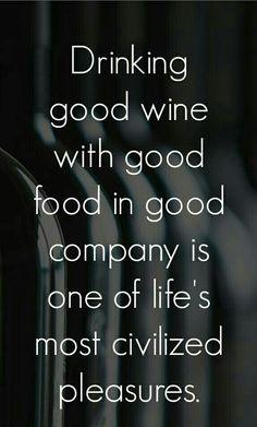 Life's Pleasures = Good Wine + Good Food + Good Company | #Goodtimes