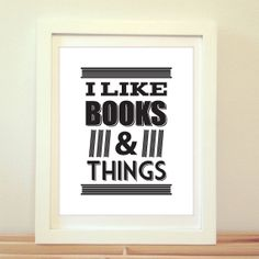 I Like Books and Things Typography Typography by BentonParkPrints, $12.00