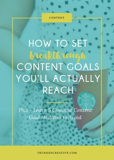 How to Set Breakthrough Content Goals You'll Actually Reach by Trunked Creative