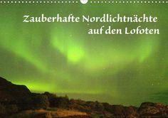 Zauberhafte Nordlichtnächte auf den Lofoten - CALVENDO