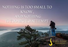 NOTHING IS TOO #SMALL TO KNOW, AND #NOTHING IS TOO BIG TO #ATTEMPT.