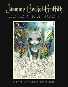 Jasmine Becket-Griffith Coloring Book. You can also order this from Amazon.com I got mine and its so beautiful!!