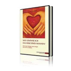 |Download| Wie gewinne ich das Herz eines Mannes | Ebook