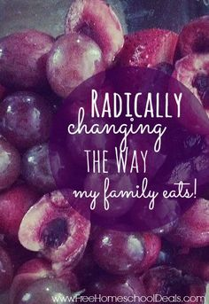 Radically Changing the Way My Family Eats