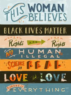 Woman/Man/Family/Human Believes Black Lives Matter /Women's Rights Human Rights /Love is Love /Science is Real/ Illustration Lettering Print Refugees, Feminist Quotes, Equality Quotes, Feminist Af, Intersectional Feminism, Lettering, Social Justice, Inspire Me, Illustration