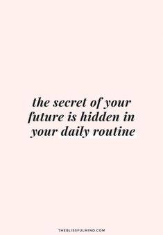The secret of your future is hidden in your daily routine! | #1stInHealth #Motivation #Quotes #Inspiration #Success