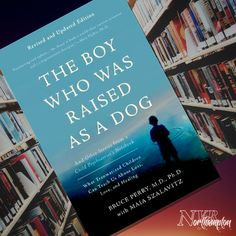 The Boy Who Was Raised as a Dog, Edition: And Other Stories from a Child Psychiatrist's Notebook--What Traumatized Children Can Teach Us About Loss, Love, and Healing - Bruce D Perry & Maia Szalavitz Recommended Reading, Boys Who, Raising, Shelf, Notebook, Healing, Children, Dogs, Young Children