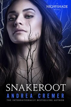 Snakeroot (Nightshade Legacy, #1) by Andrea Cremer  | December 10th 2013