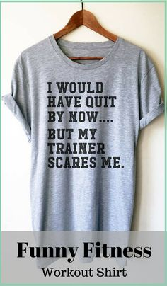 Funny gym shirt!! It would be funny to see how a trainer reacted to this shirt. :) #ad #gym #fitness #shirts #funnyshirts