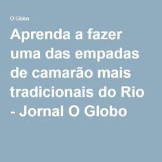Aprenda a fazer uma das empadas de camarão mais tradicionais do Rio - Jornal O Globo