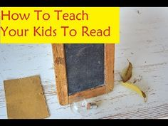How To Teach Your Kids To Read