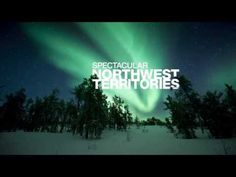Northwest Territories - Aurora Capital of the World - Let me tell you what I saw - Full