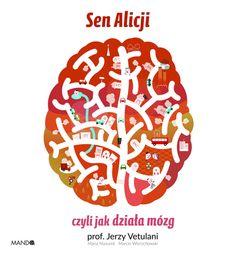 Sen Alicji podarował czytelnikom prof. Jerzy Vetulani. Był nie tylko wybitnym naukowcem, ale również gawędziarzem prosto i zabawnie wyjaśniającym sekrety nauki.