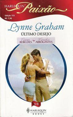 Meus Romances Blog: Último Desejo - Lynne Graham - Harlequin Paixão nº...