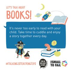 Tip 12: Inspire a love for stories in your littlest learners. You can do this by setting aside a few minutes every day to read or make up a story with your child. As he or she gets older, take turns telling one another stories about his or her favorite characters in books or TV shows. #TalkingIsTeachingTips