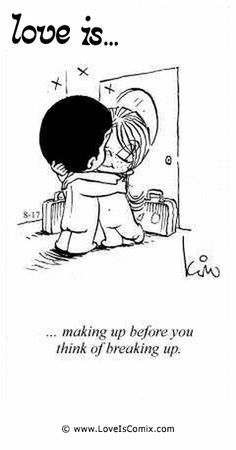 Love Is... making up before you think of breaking up.