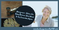 Advice for Baby-Boomers who gave up Marijuana a long ago but want to give it another chance by Bruce Lee
