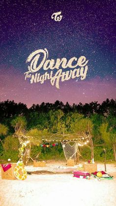 Dance the night away wallpaper Bts Twice, Twice Kpop, Nayeon, Logo Twice, Fake True, Twice Album, Korean K Pop, Twice Jihyo, U Kiss