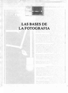 Las Bases de la Fotografía  Bibilografía relacionada al Seminario Taller Anual de Realización y Producción de TV/ Audiovisual #DemCom