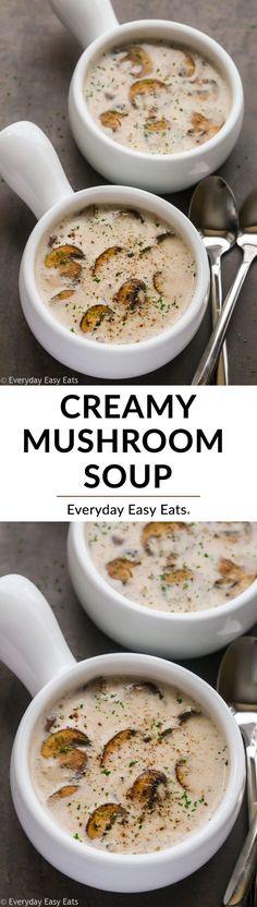 Easy Creamy Mushroom Soup Recipe | EverydayEasyEats.com