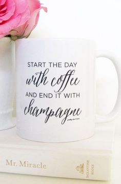 Start The Day With Coffee and End It With Champagne Mug