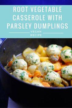 Root Vegetable Casserole with Parsley Dumplings - Vegan Recipe from The Tofu Diaries