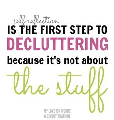 Declutterathon: 26 weeks to an organized life. Clutter isn't about the stuff so to declutter we must first start with self reflection.Questionnaire in post