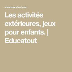 Les activités extérieures, jeux pour enfants.   Educatout