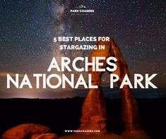 Discover our guide to the best places to stop for stargazing in Arches National Park one of the best places in Utah for night skies Shop America, Night Photos, Picnic Area, What To Pack, Night Photography, Travel Advice, Stargazing, Arches, Night Skies